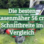 Die besten Rasenmäher 56 cm Schnittbreite im Vergleich
